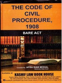 The Code Of Civil Procedure, 1908 Bare Act By Afra SLab Mohal ( Kashif Law Book House)