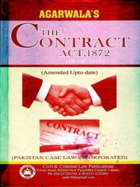 The Contract Act,1872 (Amended UpTo- Date) By R.K. Agarwala Pakistan Case Law Incorporated