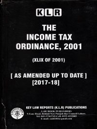 The Income Tax Ordinance, 2001 [ As Amended Up To Date] [2017-18] By Syed Nadeem Saqlain K.L.R