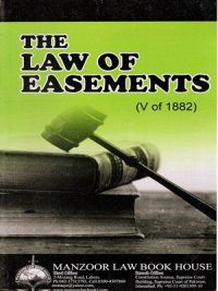 The Law Of Easements (V Of 1882) By Syed Naveed Abbas (Manzoor Law Book House)