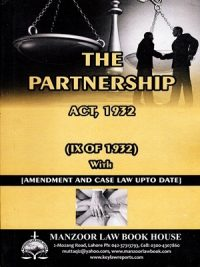 The Partnership Act, 1932 With [Amendment And Case Law Upto Date] By Malik Muhammad Awais Khalid Manzoor Law Book House