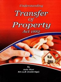 Understanding Transfer Of Property Act 1882 By Aatir Rizvi (Civil & Criminal Law Puhlications)
