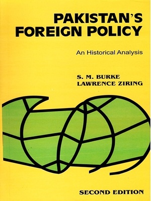 Pakistan's Foreign Policy An Historical Analysis By S.M.Burke 2nd Edition