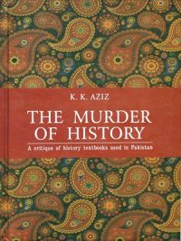 The murder of History By K.K.Aziz Sang-E- Meel