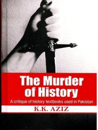 The murder of History By K.K.Aziz Vanguard Book
