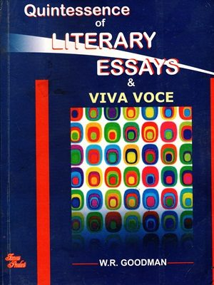 Quintessence Literary Essays By W.R Goodman