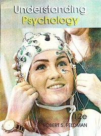 Understanding Psychology By Robert S. Feldman 12 Edition