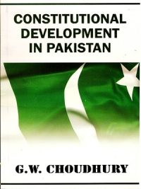Constitutional Development in Pakistan By G.W. Choudhury Ah Publishers