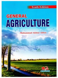 General Agriculture 10th Edition By Dr Muhammad Akhtar Abbas