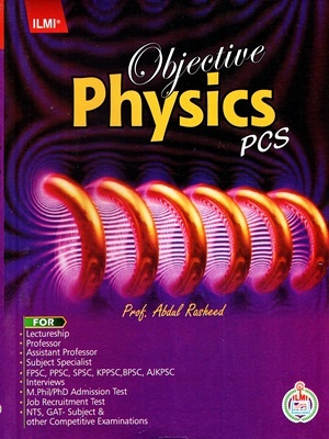 Obiective Physics PCS By Abdul Rasheed (ILMI)