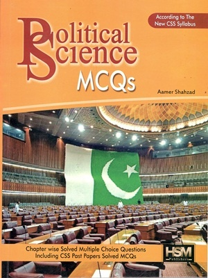 Political Science (Paper I & II ) MCQs By Aamer Shahzad HSM
