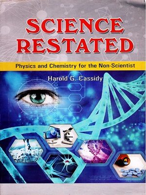 Science Restated By Harold G . Cassidy (Peace Publications)