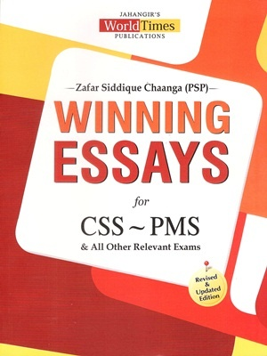 Winning Essays (CSS - PMS) By Zafar Siddique Chaanga (PSP) JWT