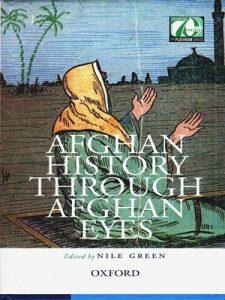 Afghan History Through Afghan Eyes By Nile Green (OXFORD)