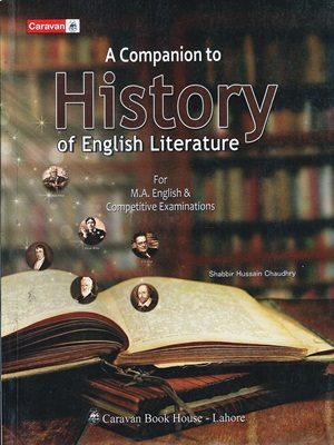 A Companion to History of English Literature By shabbir Hussain Chaudhry {Caravan}