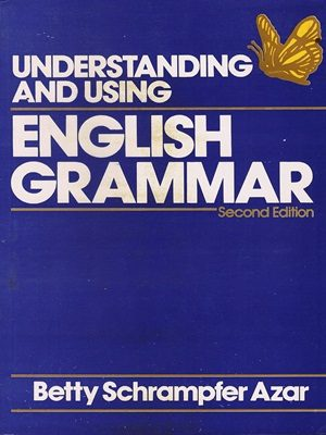 UnderStanding & Using English Grammar By Betty Schrampfer Azar {Second Edition}