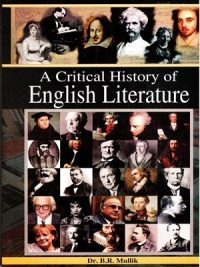 A Critical History of English Literature By Dr. B.R.Mullik (AH Publishers)