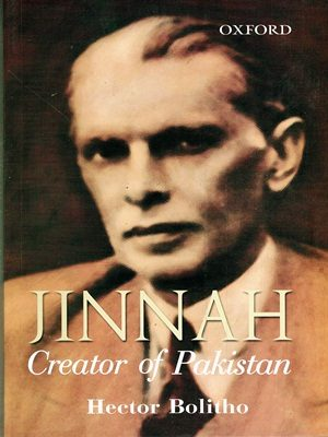 Jinnah Creator of Pakistan By Hector Bolitho (Oxford)