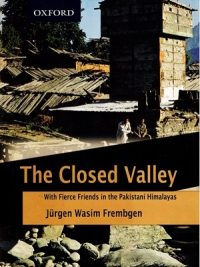 The Closed Valley By Jurgen Wasim Frembgen (Oxford)