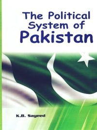 The political System of Pakistan By Khalid .B. Sayeed