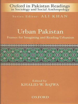 Urban Pakistan By Khalid W. Bajwa (Oxford)