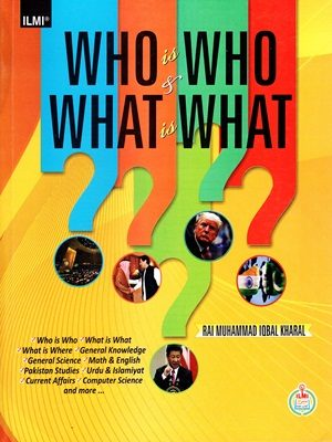 Who is Who & What is What By Rai Muhammad Iqbal Kharal (ILMI)