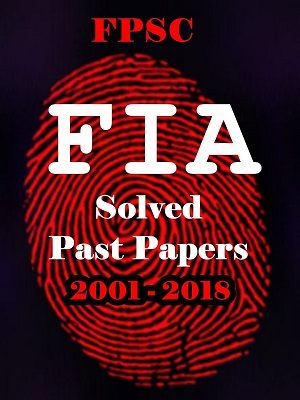 FPSC FIA Model & Original Solved Papers 2001 to 2018