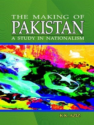 Making of Pakistan K.K Aziz