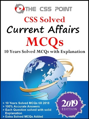 CSS Solved Current Affairs MCQs 2019 Edition