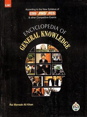 Encyclopedia of General Knowledge By Rai Mansab ALi Khan (ILMI)