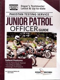 PTS - Junior Patrol Officer Guide By M Mohsin Ali & Sana Aslam Dogar Publishers