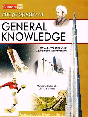 Encyclopedia of General Knowledge By Ch Najeeb Ahmed Caravan 2019 Edition