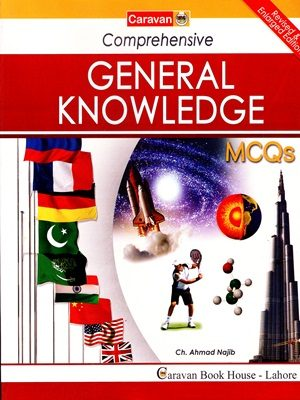 Comprehensive General Knowledge MCQs 2019 Edition By Ch Najeeb Ahmed Caravan