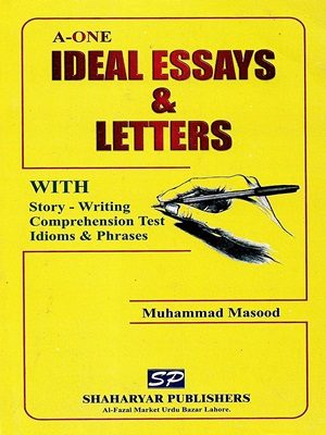 A-ONE Ideal Essays & Letters By Muhammad Masood (Shahary Publishers)