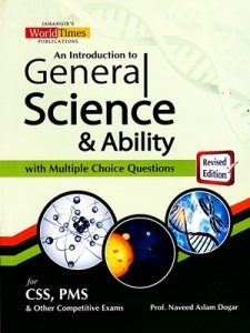 An Introduction of General Science & Ability By Naveed Aslam Dogar JWT
