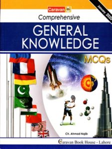 Comprehensive General Knowledge MCQs 2020 Edition By Ch Najeeb Ahmed Caravan