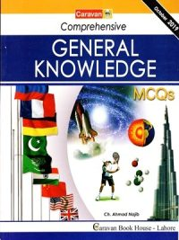 Comprehensive General Knowledge MCQs BY Ch Najeeb Ahmed Caravan Publisher