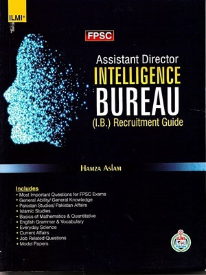 FPSC Assistant Director Intelligence Bureau Guide 2019 Edition ILMI