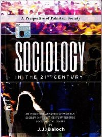 Sociology in The 21st Century BY J.J.Baloch (Paramount)