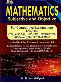Mathematics Subjective & Objective By Dr. M. Yasrab Kyani (AH Publishers)