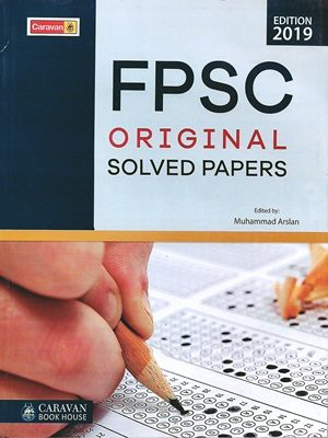 FPSC Original Solved Papers By Muhammad Arslan Caravan Edition 2019