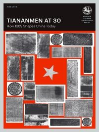 Tiananmen at 30: How 1989 Shapes China Today – Foreign Affairs