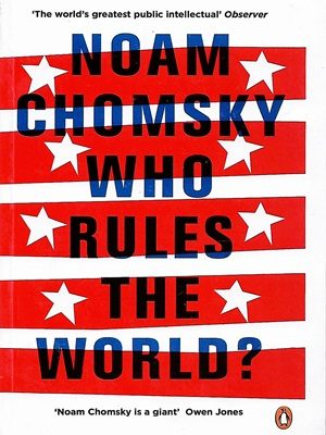 Who Rules The World By Noaw Chomsky