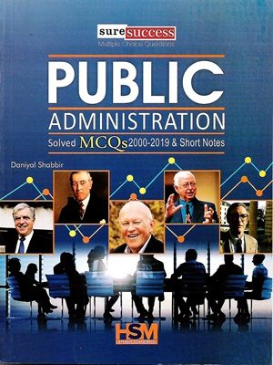 Public Administration Solved Mcqs 2000-2019 By Daniyal Shabbir HSM