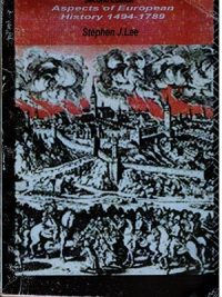 Aspects of European History 1494-1789 By Stephen J.Lee
