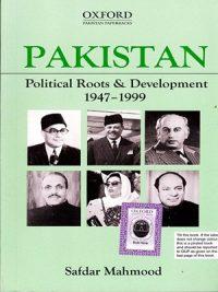 Pakistan Political Roots & Development 1947-1999 By Safdar Mahmood Oxford