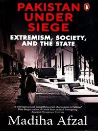 Pakistan Under Siege By Madiha Afzal