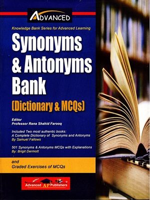 Synonyms & Antonyms Bank By Rana Shahid Farooq AP Publishers