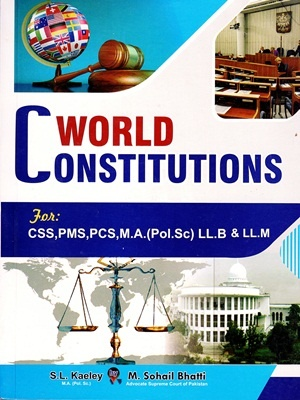 World Constitutions By S.L Kaeley & M. Sohail Bhatti