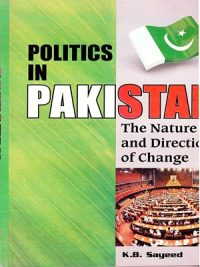 Politics in Pakistan By K B Sayeed